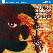 Harrison Birtwistle: Punch and Judy by Various Artists