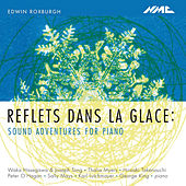 Play & Download Edwin Roxburgh: Reflets dans la glace – Sound Adventures for Piano by Various Artists | Napster