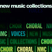 New Music Collections: Vol. 1, Choral by Various Artists
