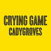 Play & Download Crying Game by Cady Groves | Napster