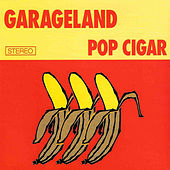 Play & Download Pop Cigar by Garageland | Napster