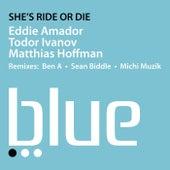 She's Ride Or Die by Eddie Amador