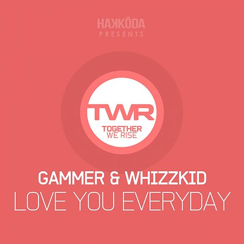 Play & Download Love You Everyday by Gammer | Napster