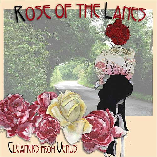 Play & Download Rose of the Lanes by The Cleaners From Venus | Napster