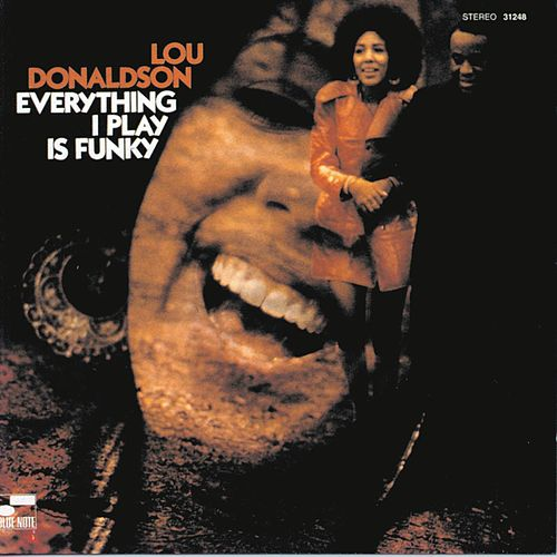 Everything I Play Is Funky by Lou Donaldson