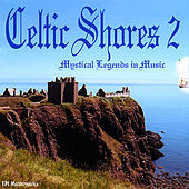 Play & Download Celtic Shores 2 by Various Artists | Napster