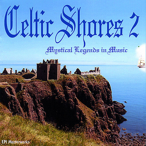 Celtic Shores 2 by Various Artists