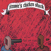 Fail On Cue by Jimmie's Chicken Shack