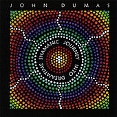 Play & Download Shamanic Journey Into Dreamtime by John Dumas | Napster