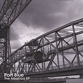 Play & Download The Albatross Ep by Port Blue | Napster