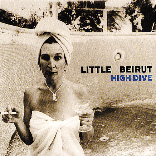 High Dive by Little Beirut