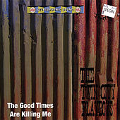 The Good Times Are Killing Me by The Twin City Playboys