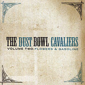 Play & Download Volume Two: Flowers and Gasoline by The Dust Bowl Cavaliers | Napster