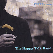 Play & Download There There by The Happy Talk Band | Napster