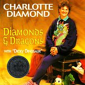 Play & Download Diamonds & Dragons by Charlotte Diamond | Napster