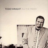 Play & Download All The Freed by Todd Wright | Napster