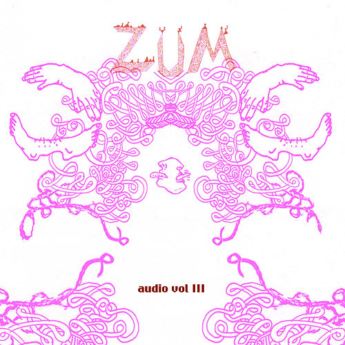 Zum Audio Volume 3 by Various Artists