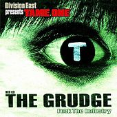 The Grudge by Tame One