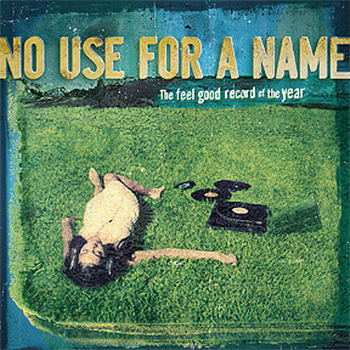 The Feel Good Record Of The Year by No Use For A Name