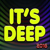 Play & Download It's Deep 2016 (100 Now House Elctro Ibiza Edm Minimal Progressive Miami Extended Tracks Mikonos Rimini Melbourne for DJS and Live Set) by Various Artists | Napster