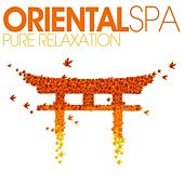 Oriental SPA - Pure Relaxation by Various Artists
