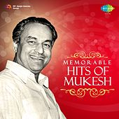 Play & Download Memorable Hits of Mukesh by Mukesh | Napster