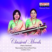 Play & Download Classical Moods by Priya Sisters | Napster