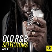 Play & Download Old R&B Selections, Vol. 1 by Various Artists | Napster