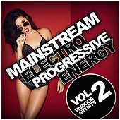 Mainstream Electro Progressive Energy, Vol. 2 - EP by Various Artists