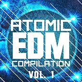 Atomic EDM Compilation, Vol. 1 - EP by Various Artists