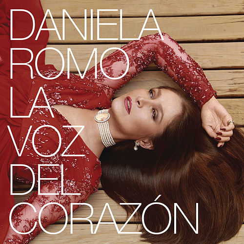 Play & Download La Voz del Corazón by Daniela Romo | Napster
