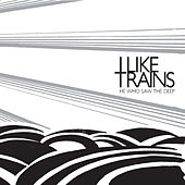 Play & Download He Who Saw the Deep by iLiKETRAiNS | Napster