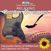 Relaxing Guitar Dreams, Instrumentale Gitarren- & Panflötenmusik zum Entspannen und Träumen by Largo