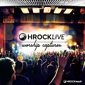 Play & Download Hrock Live: Worship Captures by Various Artists | Napster