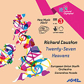 Play & Download Richard Causton: Twenty-Seven Heavens by European Union Youth Orchestra | Napster