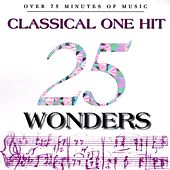 25 Classical One Hit Wonders by Various Artists