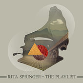 The Playlist by Rita Springer
