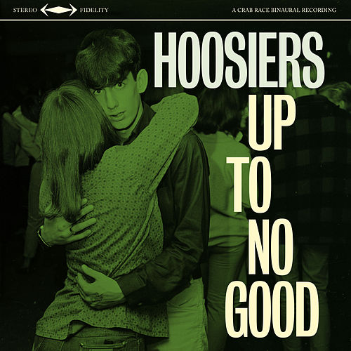 Play & Download Up To No Good by The Hoosiers | Napster