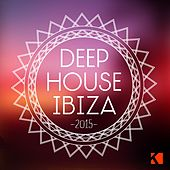 Play & Download Deep House Ibiza 2015 by Various Artists | Napster