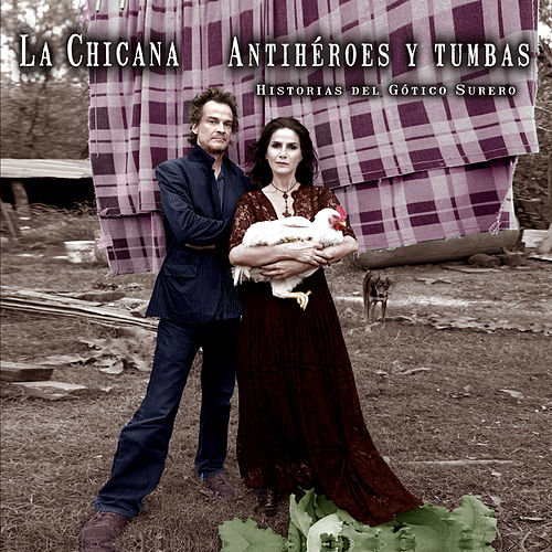 Play & Download Antihéroes y Tumbas (Historias del Gótico Surero) by La Chicana | Napster