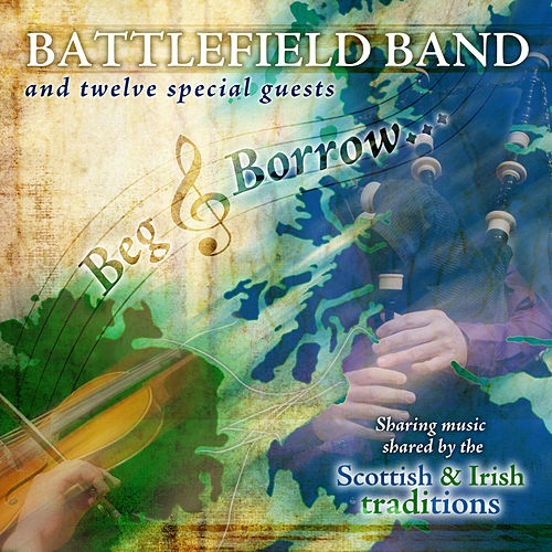 Beg & Borrow by Battlefield Band