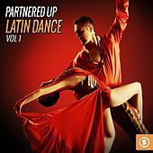Play & Download Partnered Up: Latin Dance by Various Artists | Napster