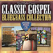 Play & Download Classic Gospel Bluegrass Collection - 79 Classics by Various Artists | Napster