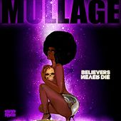 Play & Download Believers Never Die by Mullage | Napster
