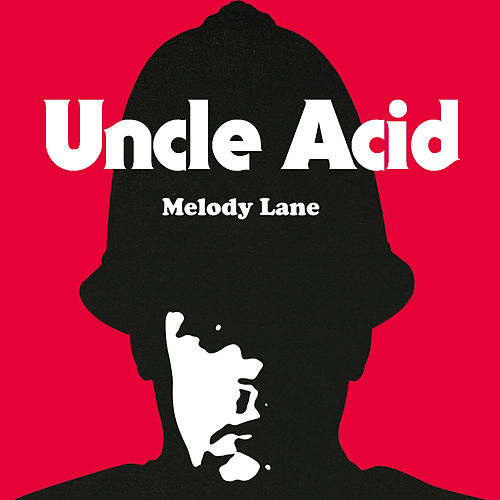 Play & Download Melody Lane by Uncle Acid & The Deadbeats | Napster