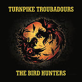 Play & Download The Bird Hunters by Turnpike Troubadours | Napster