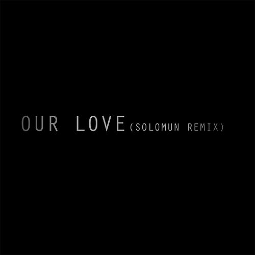 Our Love (Solomun Remix) by Editors