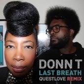 Last Breath (Questlove Remix) by Donn T