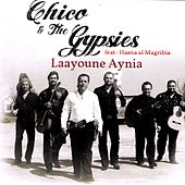 Laayoune Aynia - Single by Chico and the Gypsies