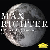 Dream 13 (minus even) (Radio Edit) von Max Richter